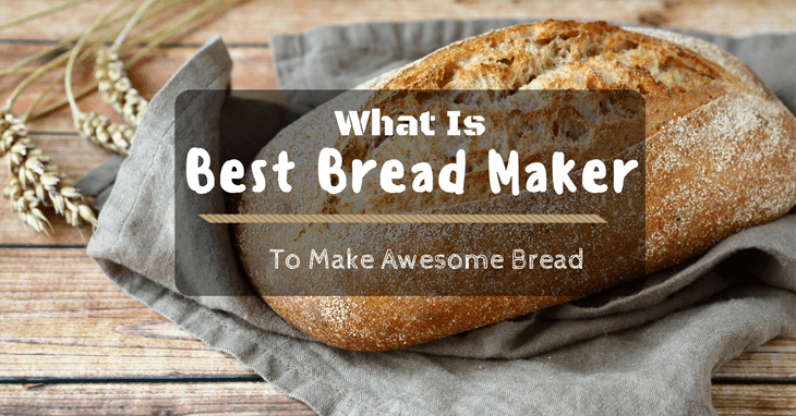 The Leading 5 Bread Machines