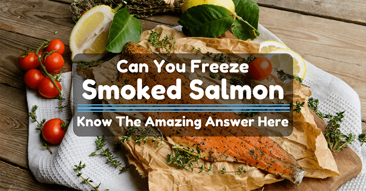 Can you freeze smoked salmon know the amazing answer here for Can you freeze smoked fish
