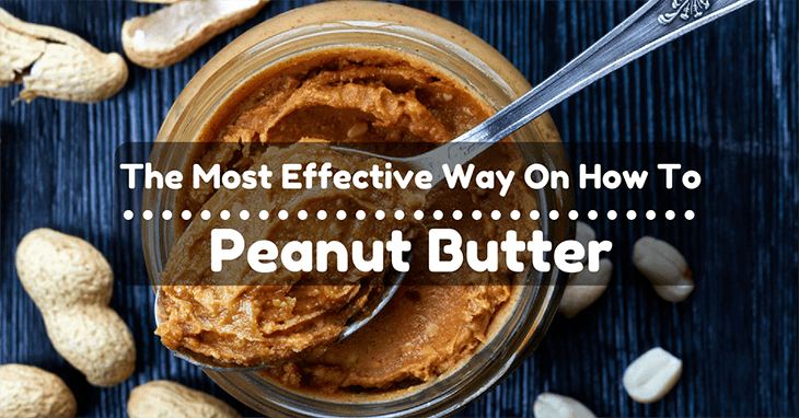 The Most Effective Way On How To Melt Peanut Butter