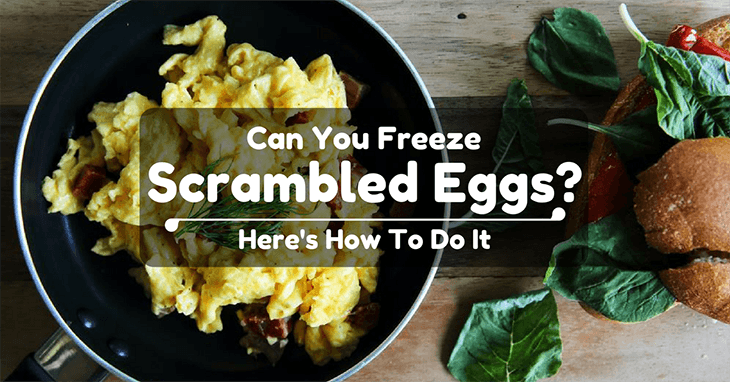 Can You Freeze Scrambled Eggs Here S